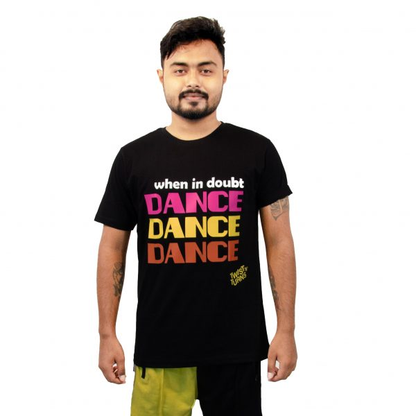 when in doubt DANCE DANCE DANCE- T Shirt-Unisex
