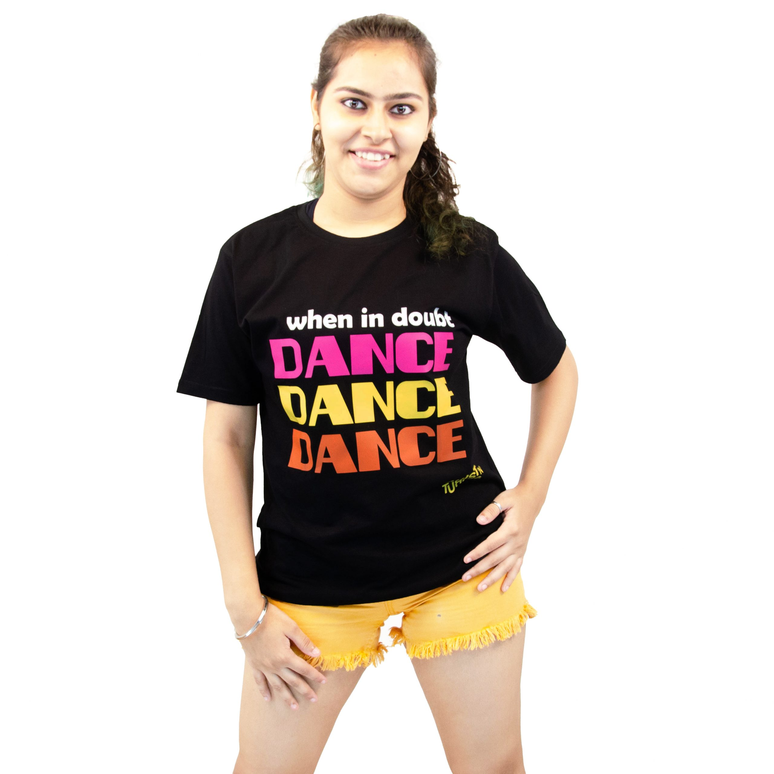 T Shirt Round Neck – When in Doubt- DANCE DANCE DANCE